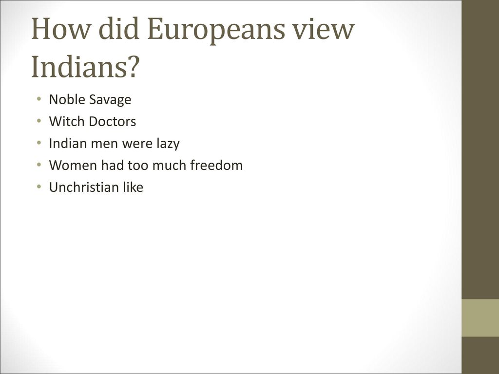 How did Europeans view Indians