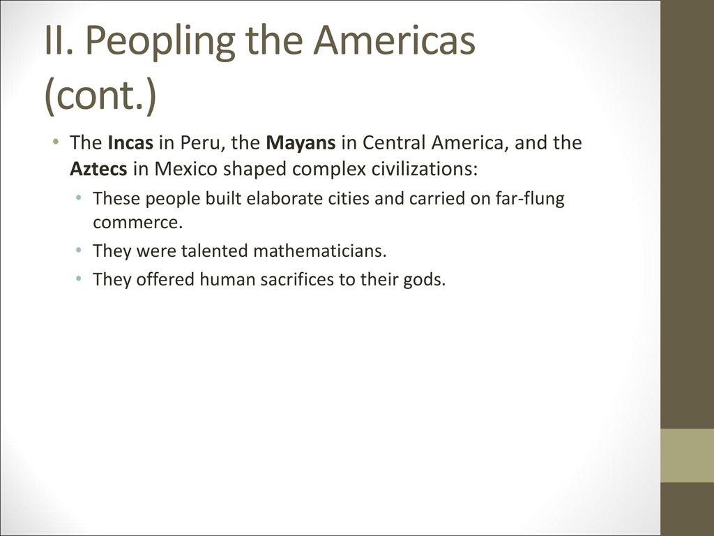 II. Peopling the Americas (cont.)
