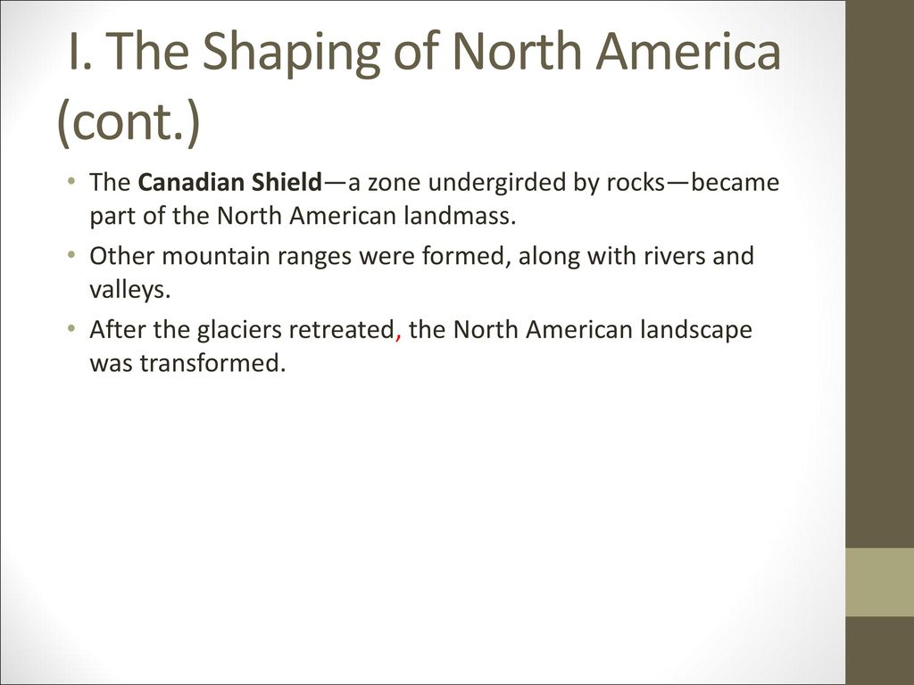 I. The Shaping of North America (cont.)