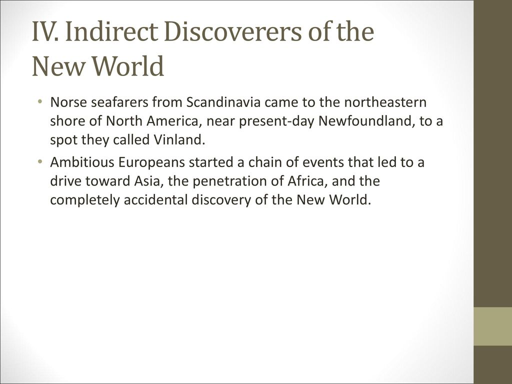 IV. Indirect Discoverers of the New World