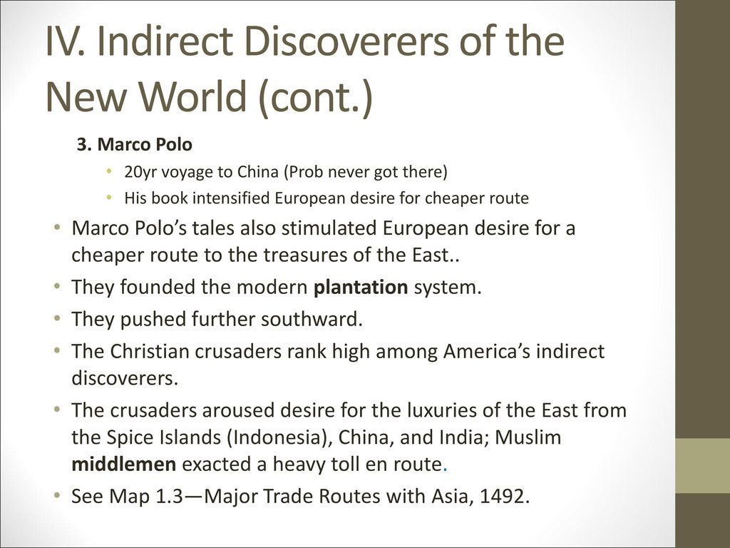 IV. Indirect Discoverers of the New World (cont.)