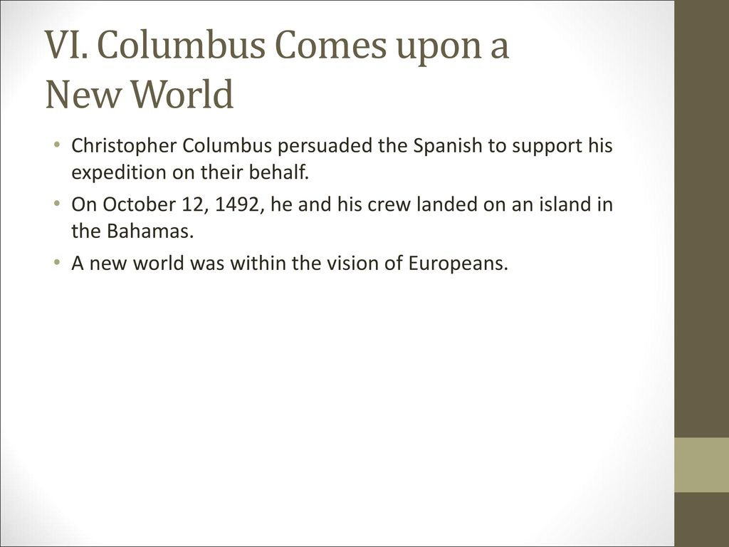 VI. Columbus Comes upon a New World