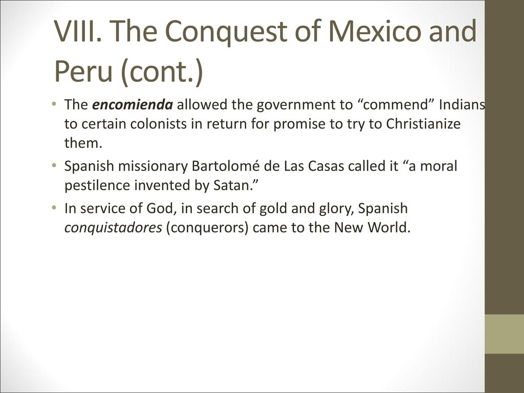 VIII. The Conquest of Mexico and Peru (cont.)