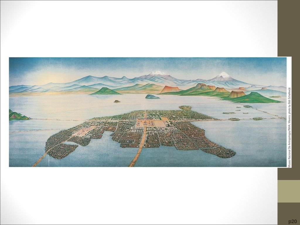 Artist's Rendering of Tenochtitlán Amid tribal strife in the fourteenth century, the Aztecs built a