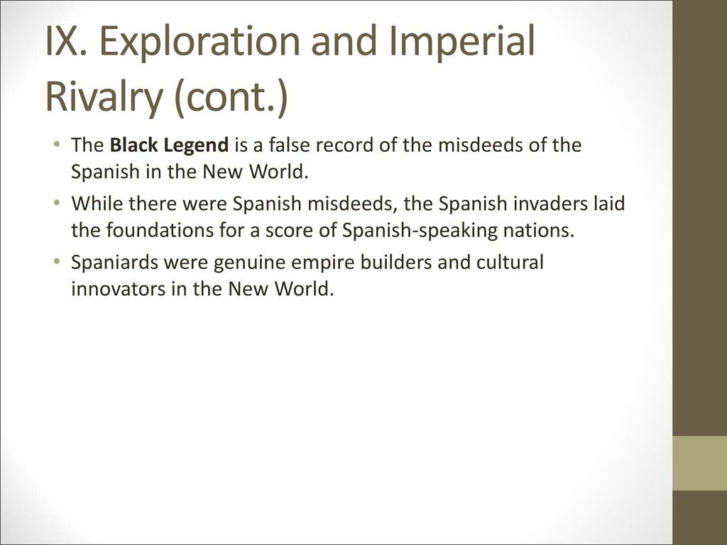 IX. Exploration and Imperial Rivalry (cont.)