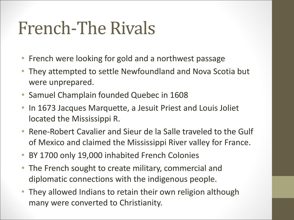 French-The Rivals French were looking for gold and a northwest passage