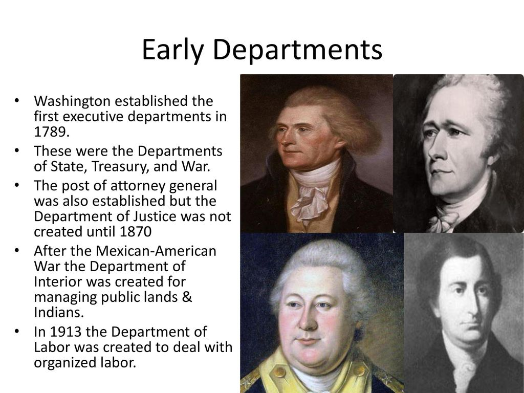 Early Departments Washington Established The First Executive Departments In  1789. These Were The Departments Of
