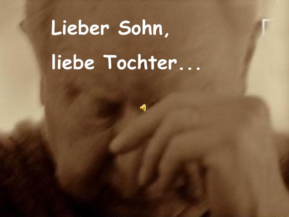 Lieber Sohn, liebe Tochter...