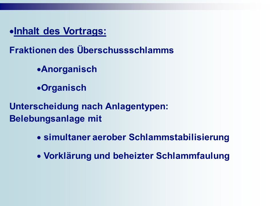 Inhalt des Vortrags: Fraktionen des Überschussschlamms Anorganisch