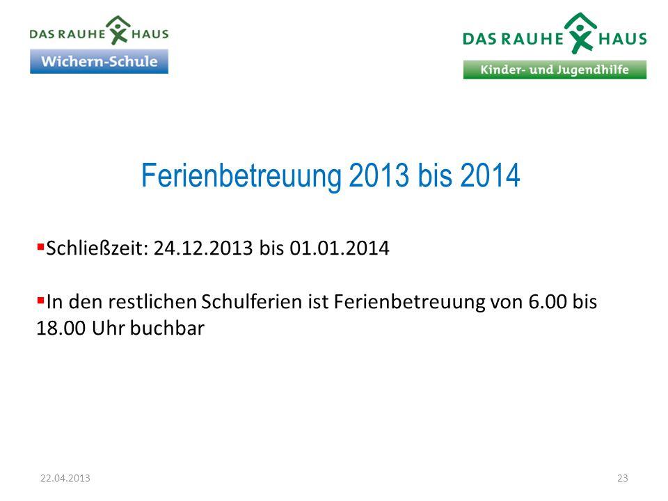 Ferienbetreuung 2013 bis 2014 Schließzeit: 24.12.2013 bis 01.01.2014