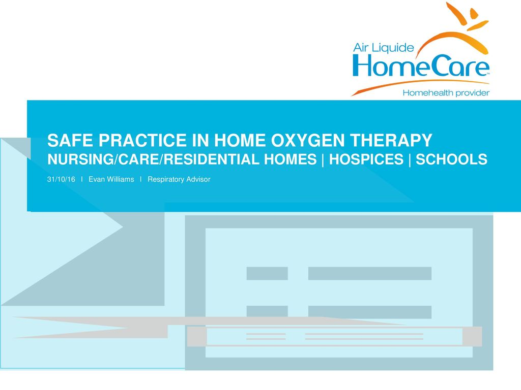 SAFE PRACTICE IN HOME OXYGEN THERAPY