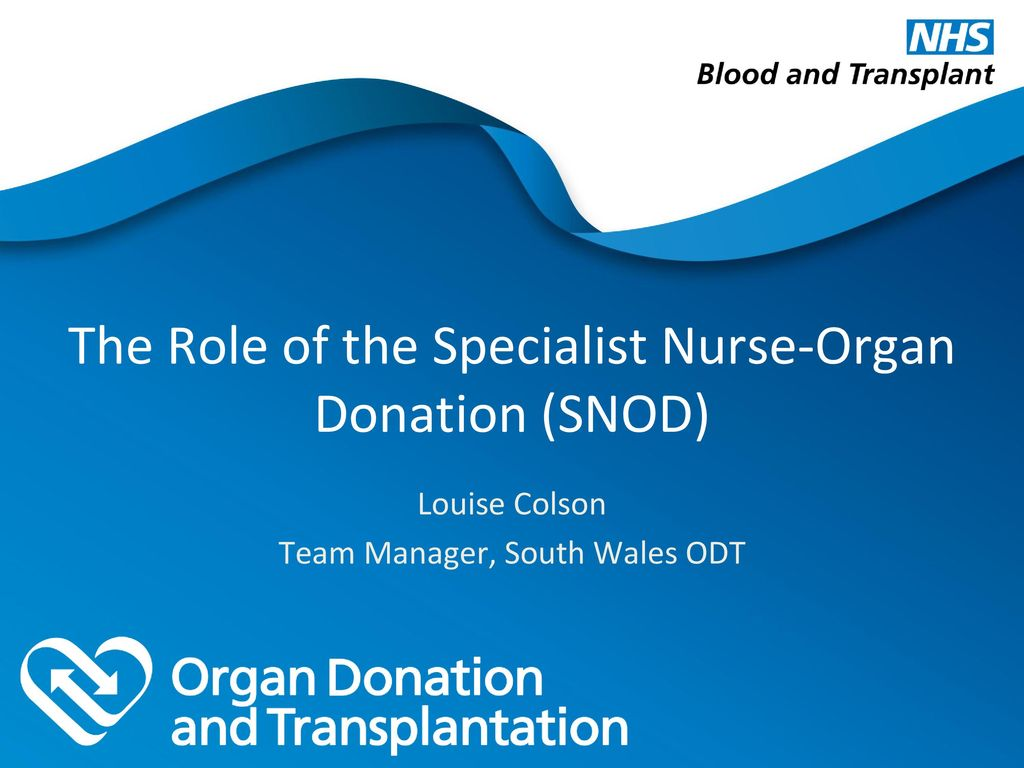 The Role of the Specialist Nurse-Organ Donation (SNOD)