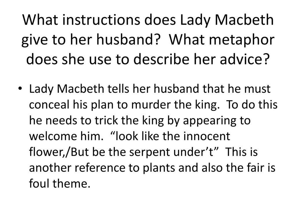 influence does lady macbeth have on her husband Lady macbeth's power influences macbeth in the play suddenly shifts when lady macbeth manipulates her husband how does the influence of power affect.