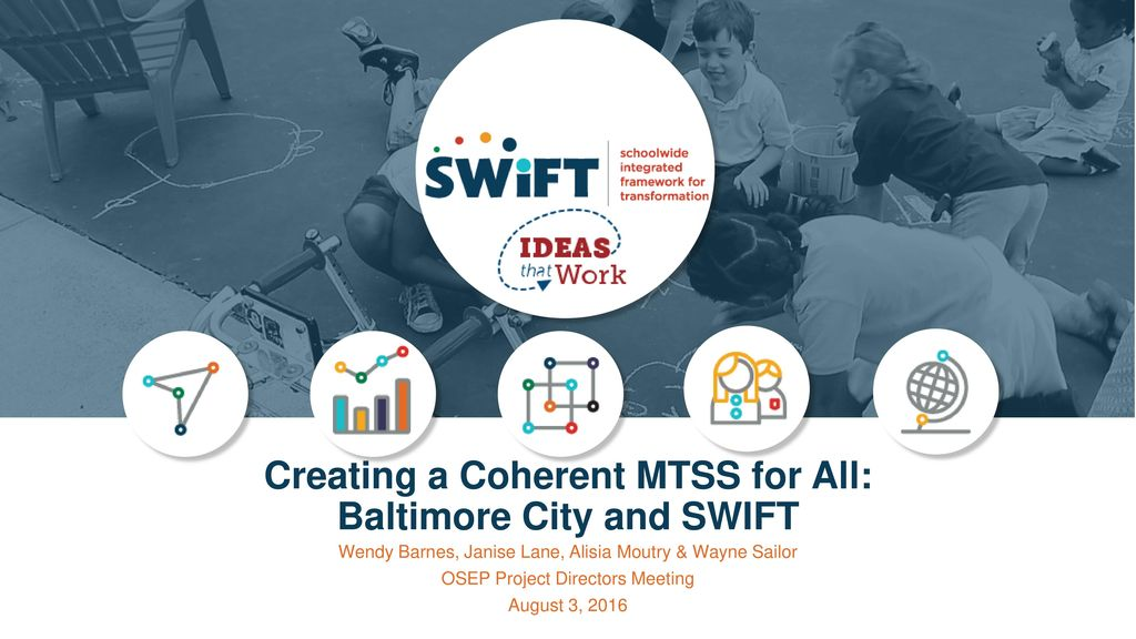 Creating a Coherent MTSS for All: Baltimore City and SWIFT