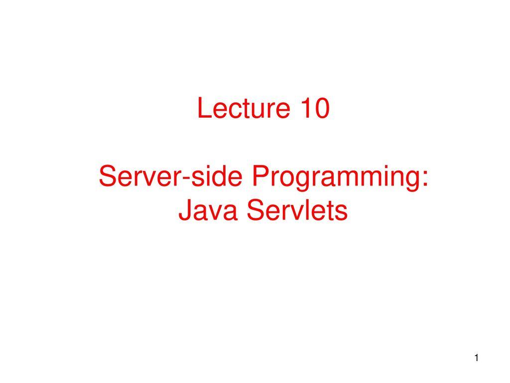 Lecture 10 server side programming java servlets ppt download 1 lecture 10 server side programming java servlets baditri Gallery