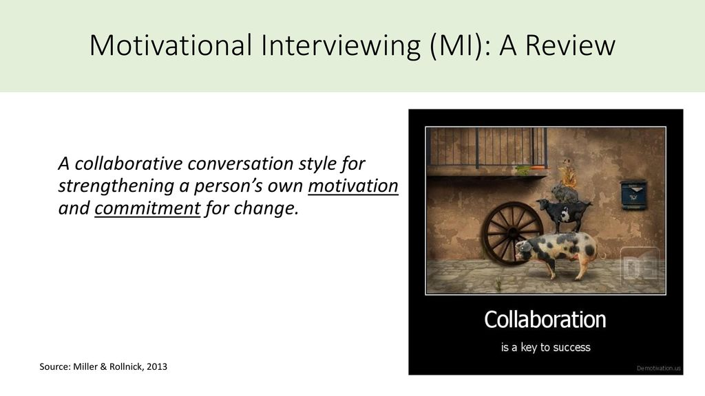 literature review on motivational interviewing Multifaceted approach which includes: (a) before and after survey to assess   motivational interviewing (mi) is a patient-centered approach to patient care   and additional literature on implementing strategies for long-term, consistent.