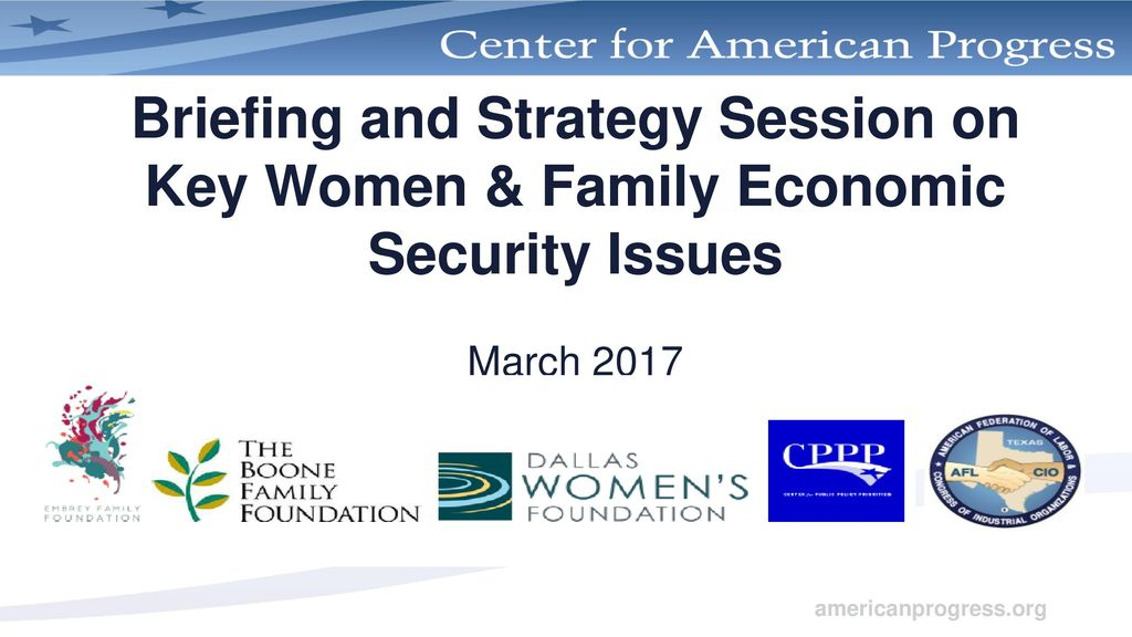 Briefing and Strategy Session on Key Women & Family Economic Security Issues March 2017