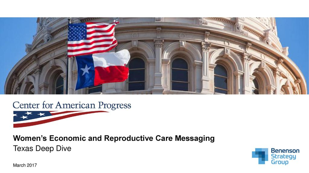 Women's Economic and Reproductive Care Messaging Texas Deep Dive