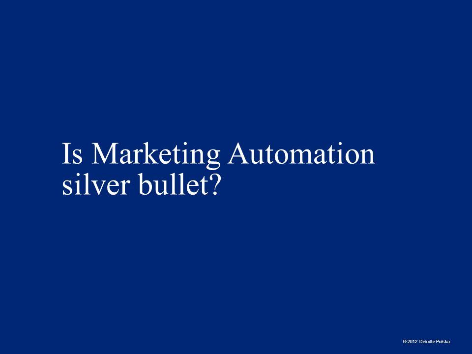 Is Marketing Automation silver bullet