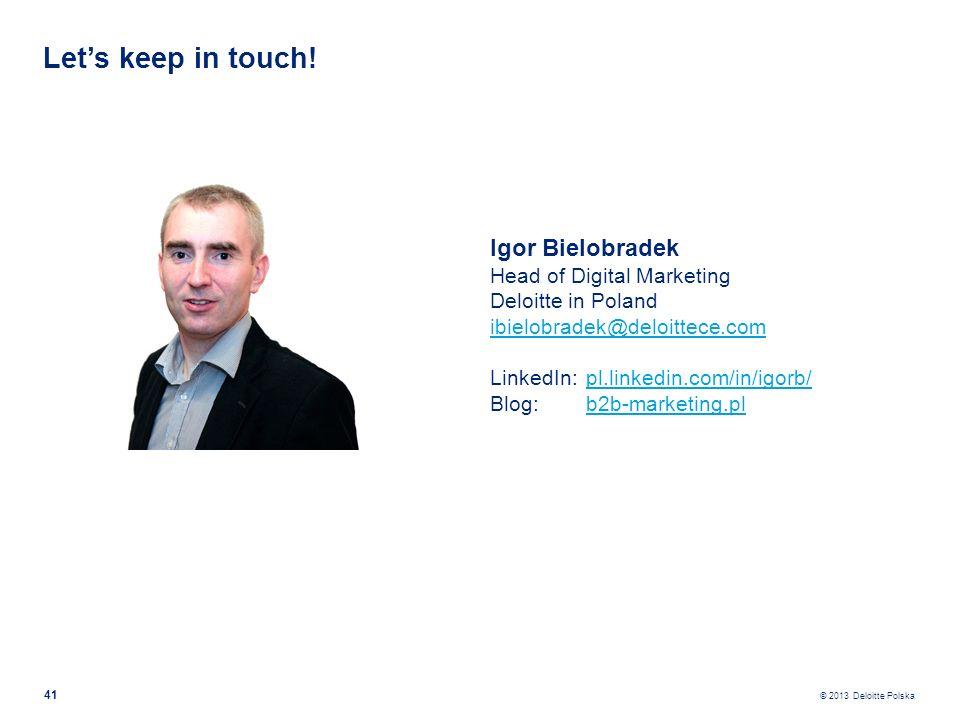 Let's keep in touch! Igor Bielobradek Head of Digital Marketing