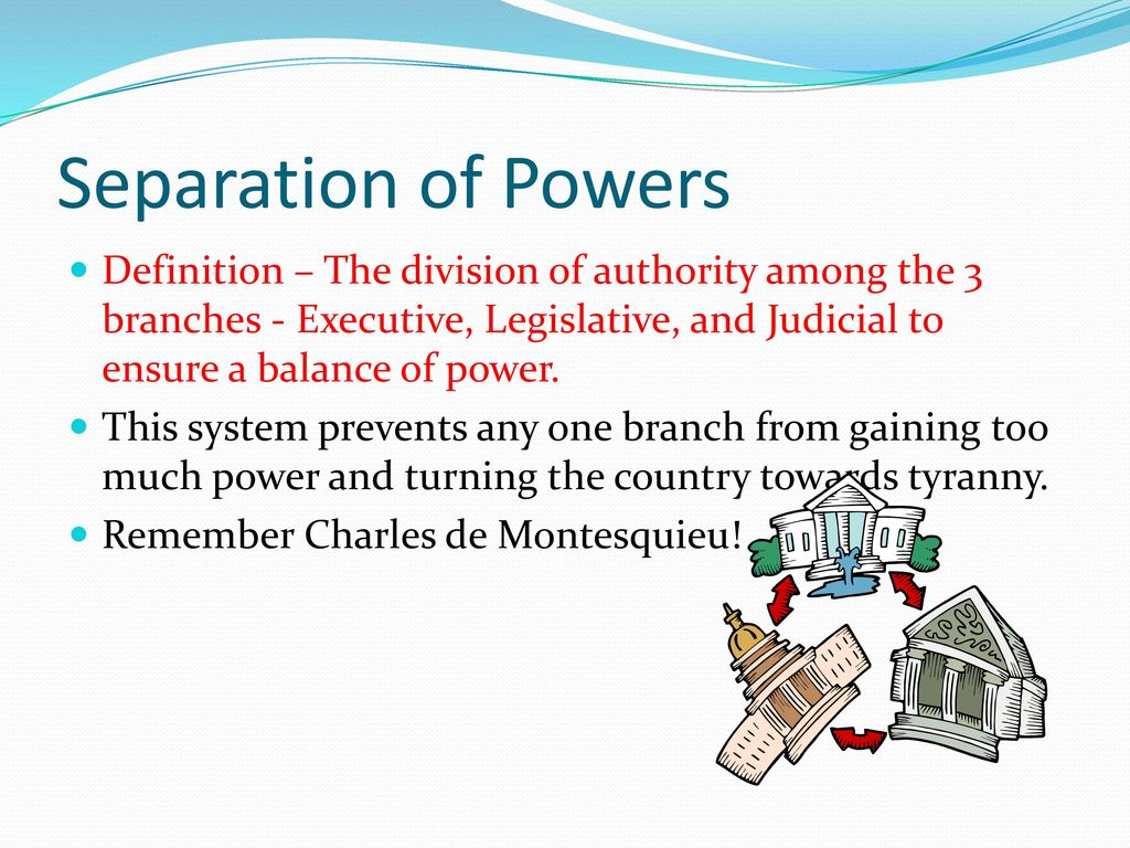 seperation of power check and Separation of powers is the distribution of political authority within a government learn more about how separation of power works in the united states, then check your understanding of this.
