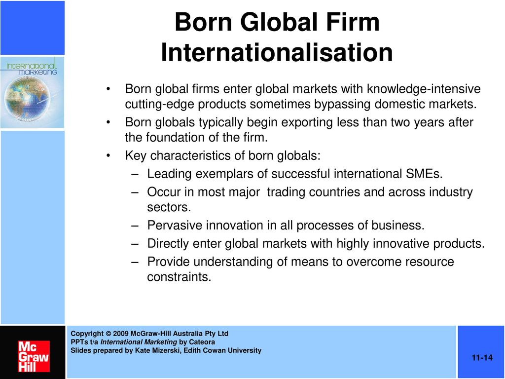 born global firm In the decades since welch and luostarinen (1988) first introduced the concept  of the 'born global' firm into business theory, there has been no consistently.