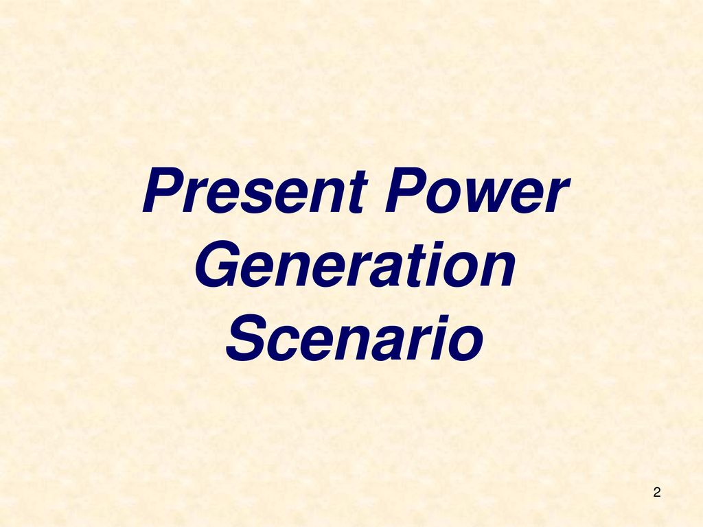 Power sector development ppt video online download present power generation scenario malvernweather Image collections