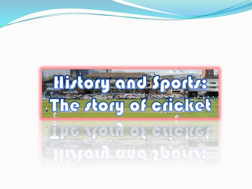 History of cricket.