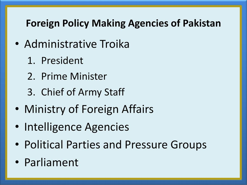 public policy making in pakistan The most recent return to democratic politics in pakistan occurred in 2006,   education, and social welfare policy now firmly concentrated in the.