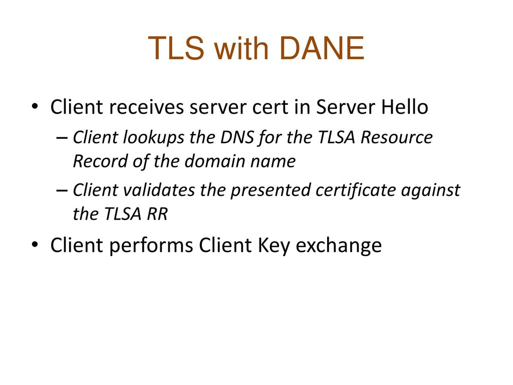 TLS with DANE Client receives server cert in Server Hello