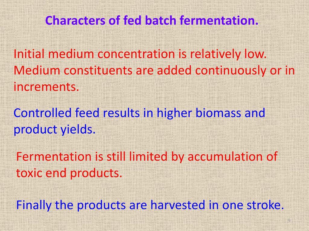 Characters of fed batch fermentation.