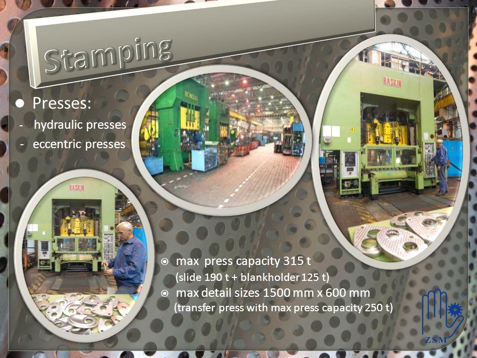 Stamping Presses: - eccentric presses max press capacity 315 t