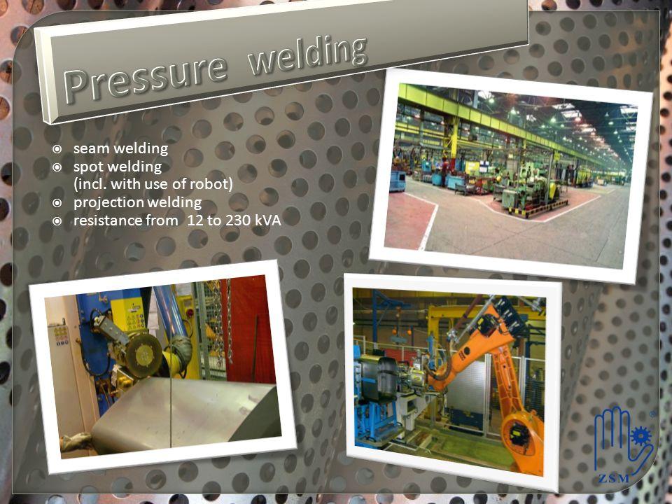 Pressure welding seam welding spot welding (incl. with use of robot)