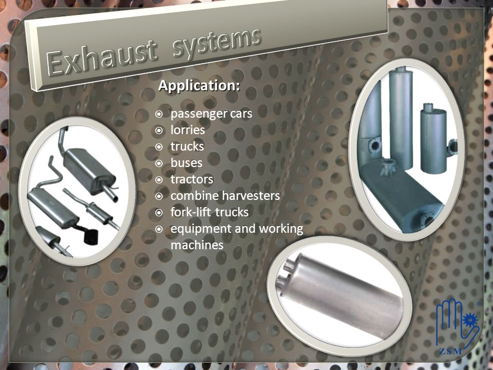 Exhaust systems Application: passenger cars lorries trucks buses