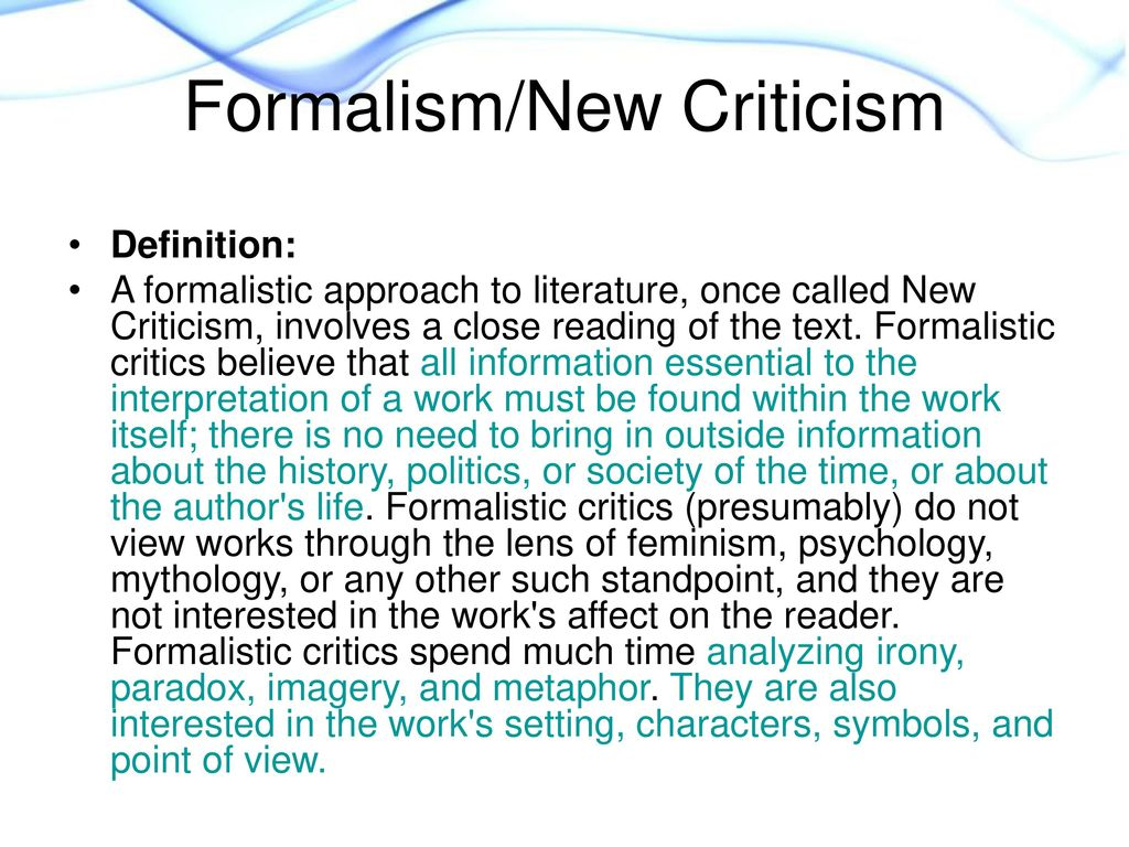 Literary criticism literary criticism is the study discussion 7 formalismnew criticism definition a formalistic approach to literature biocorpaavc