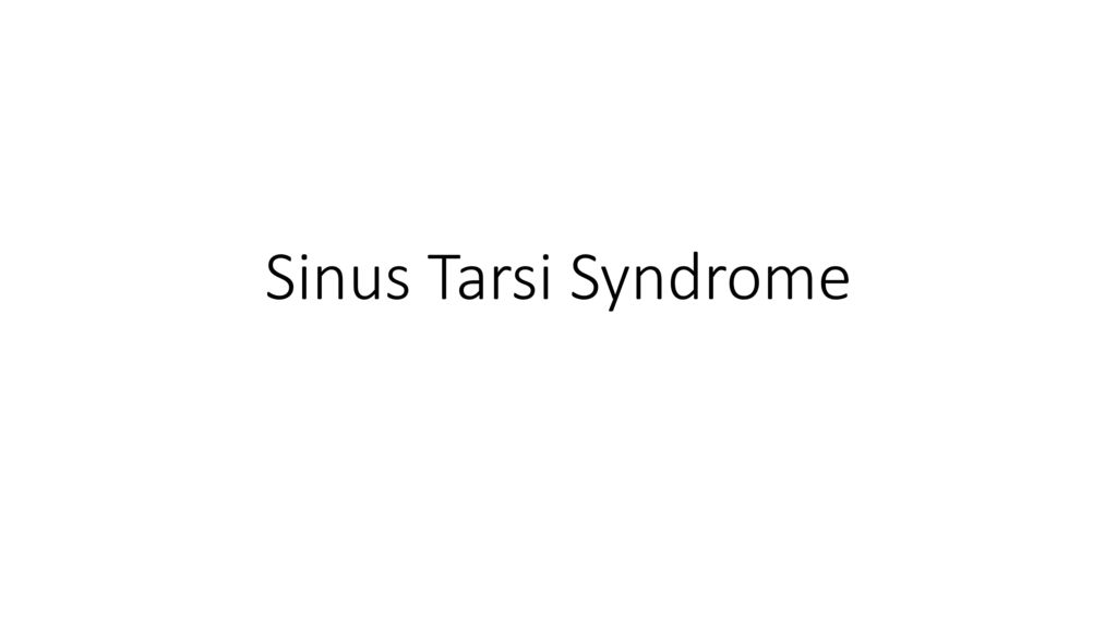 Sinus Tarsi Syndrome. - ppt video online download