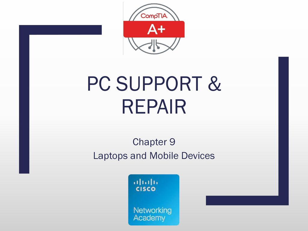 Chapter 9 Laptops and Mobile Devices