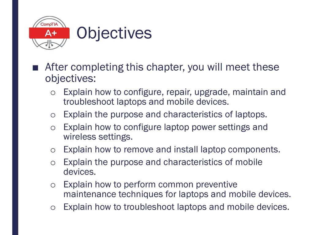 Objectives After completing this chapter, you will meet these objectives:
