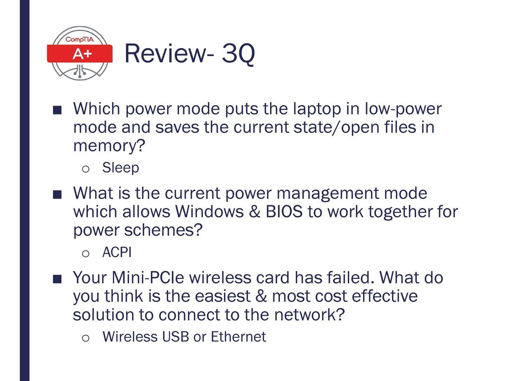 Review- 3Q Which power mode puts the laptop in low-power mode and saves the current state/open files in memory