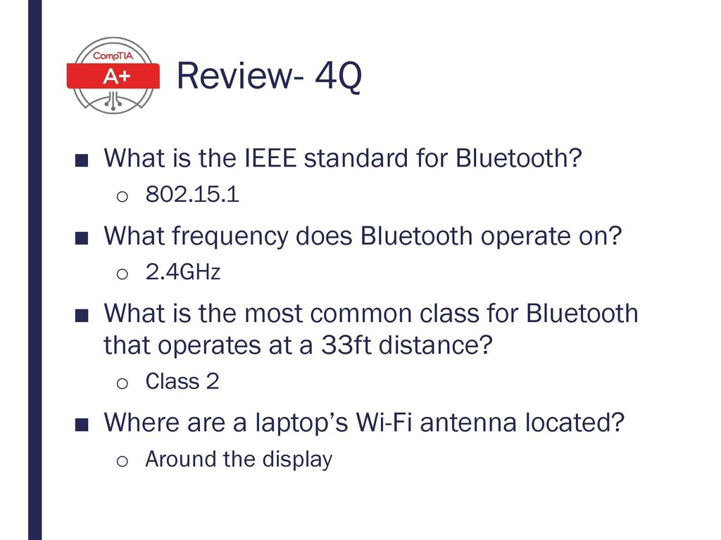 Review- 4Q What is the IEEE standard for Bluetooth