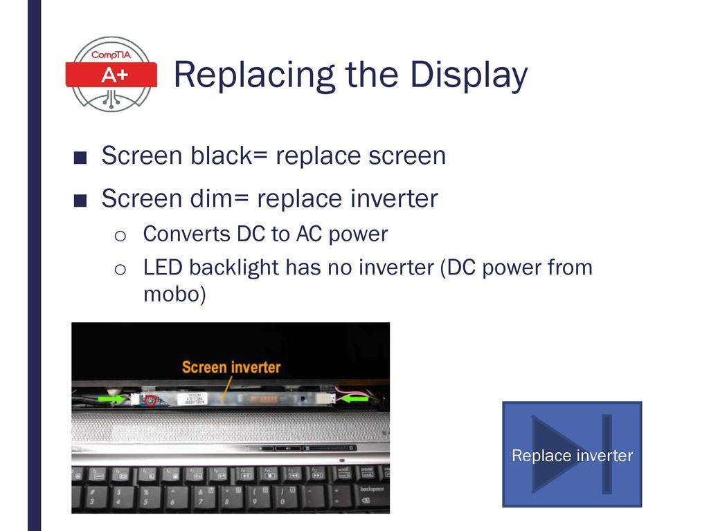 Replacing the Display Screen black= replace screen