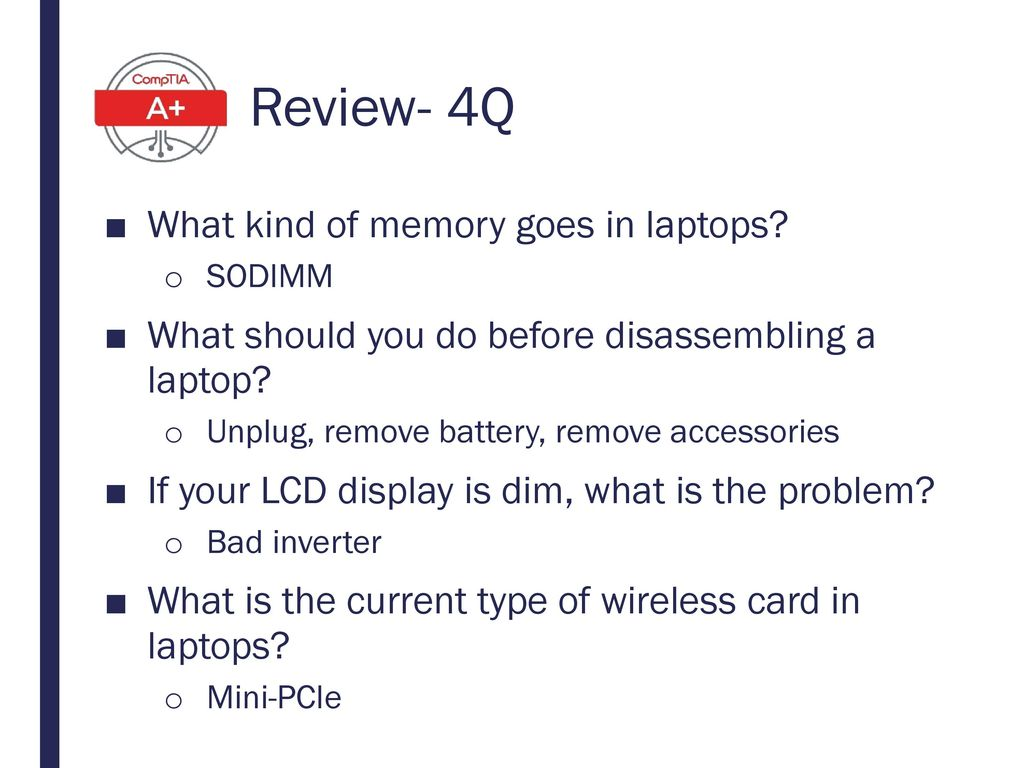 Review- 4Q What kind of memory goes in laptops