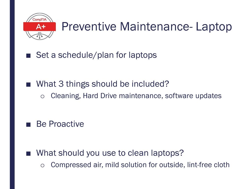 Preventive maintenance and troubleshooting for laptops & mobile devices