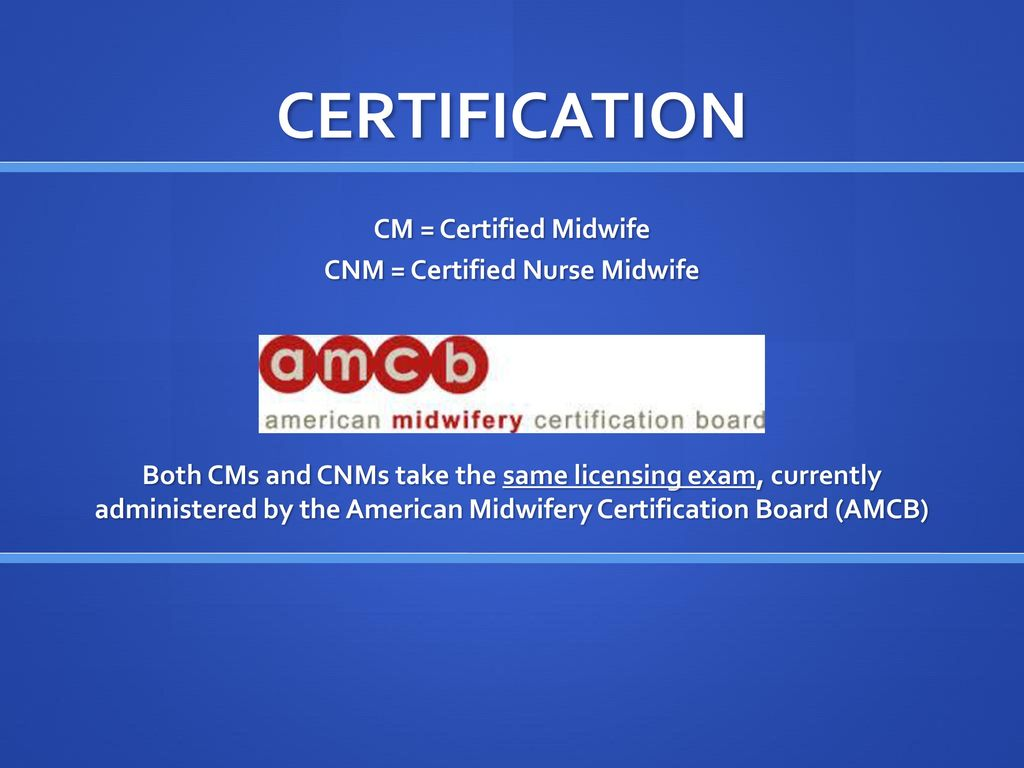 Licensed midwives in new york state ppt video online download cnm certified nurse midwife 1betcityfo Gallery