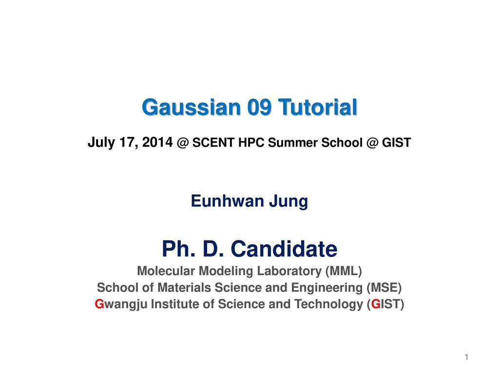 Gaussian 09 Tutorial Ph  D  Candidate