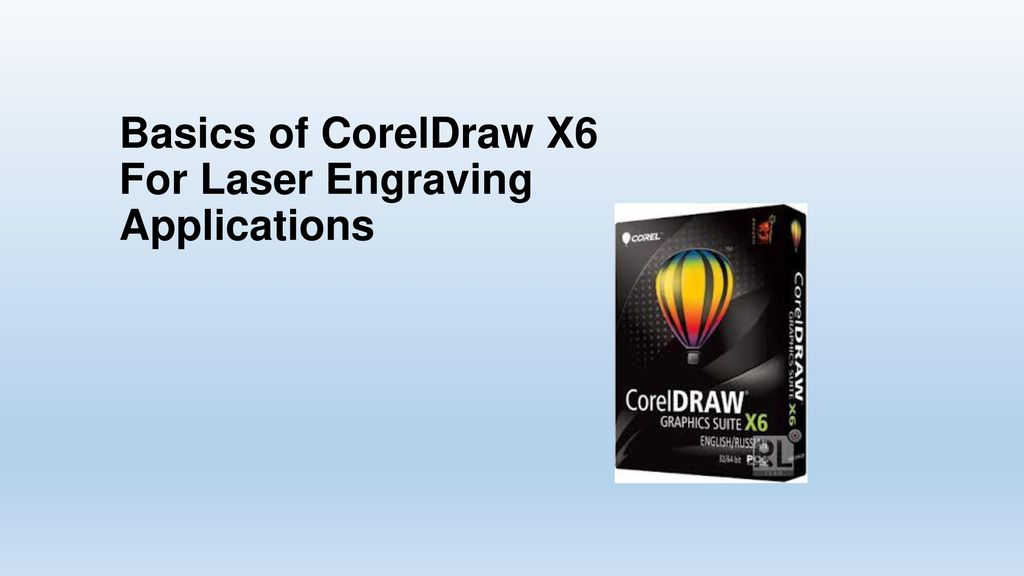 Basics of CorelDraw X6 For Laser Engraving Applications