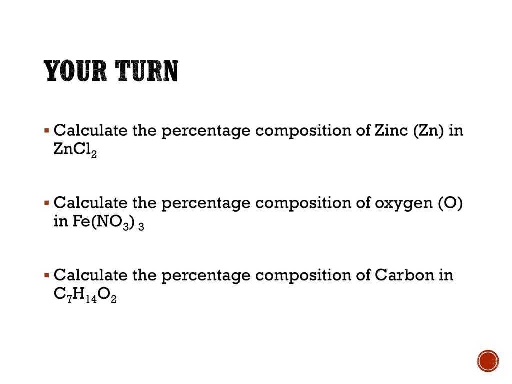 Worksheets Percentage Composition Worksheet unit 1 particles aice chemistry ppt download your turn calculate the percentage composition of zinc zn in zncl2