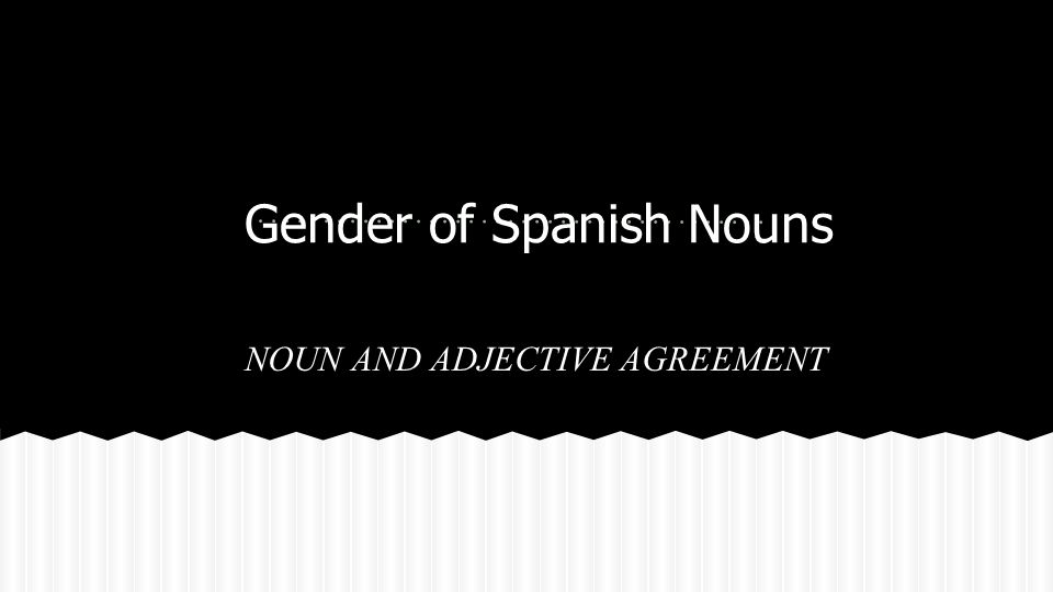 Gender of Spanish Nouns