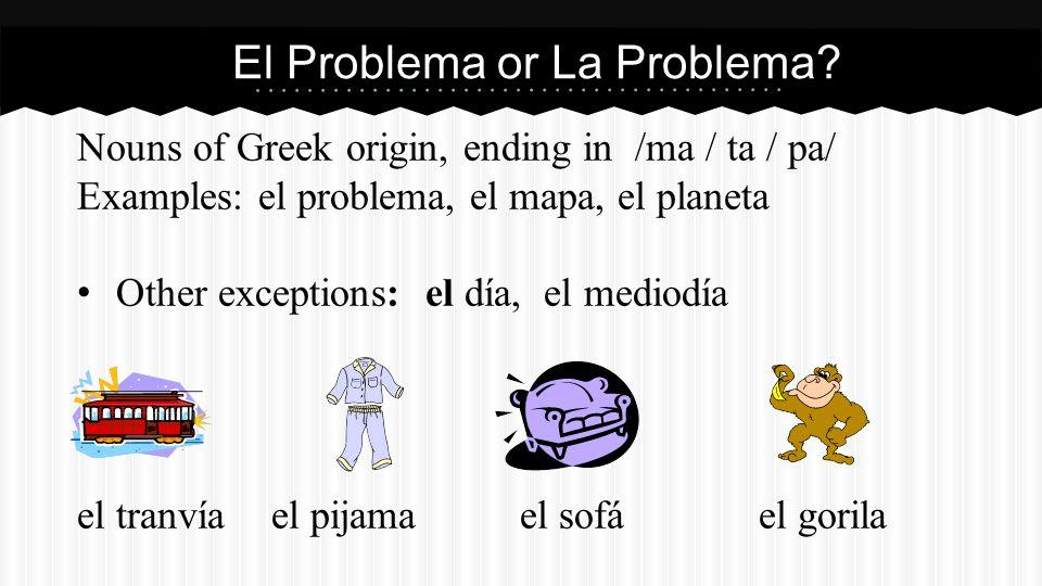 El Problema or La Problema