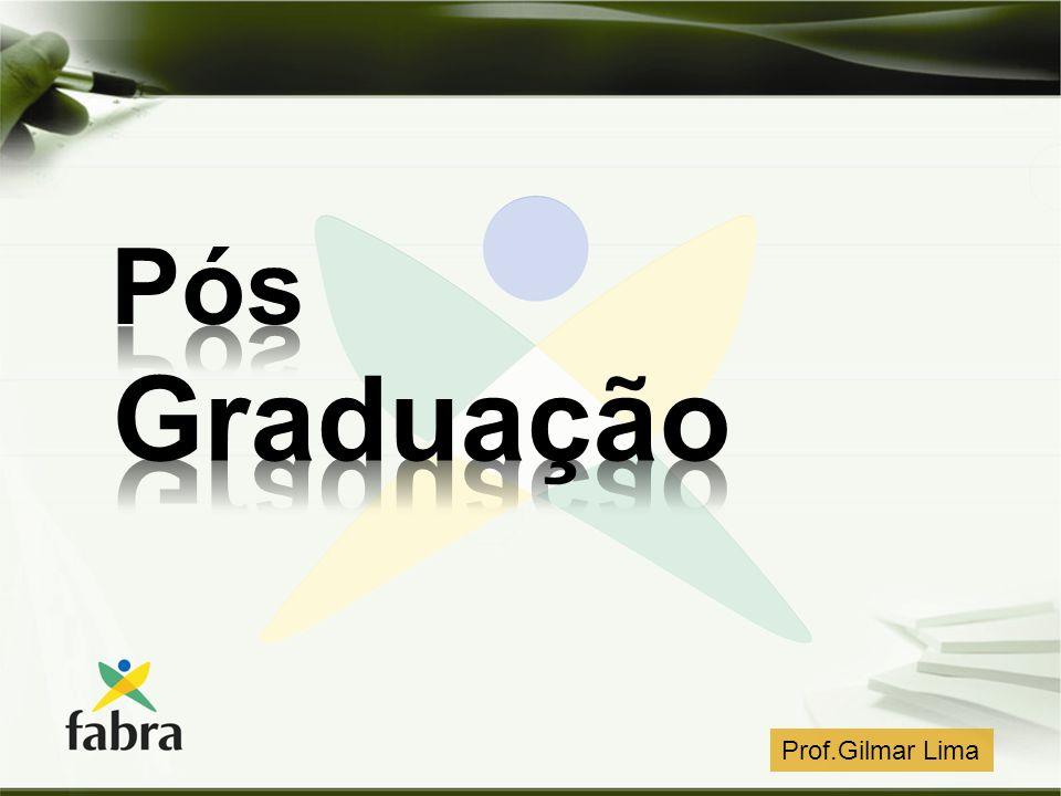 Pós Graduação Prof.Gilmar Lima